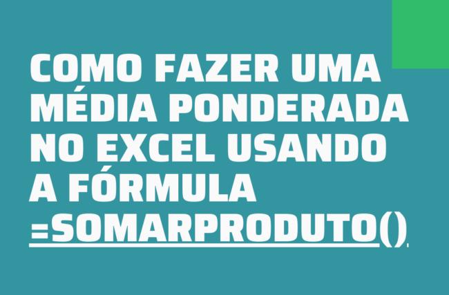 [Excel Básico] Média ponderada com a função SOMARPRODUTO