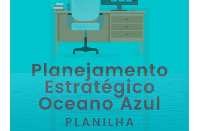 [Planilha] – Planejamento Estratégico Oceano Azul